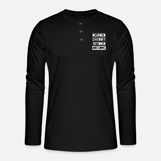 Gift Idea Long Sleeve Shirts - Bearded Chubby Tattooed Awesome - Henley long-sleeved shirt black