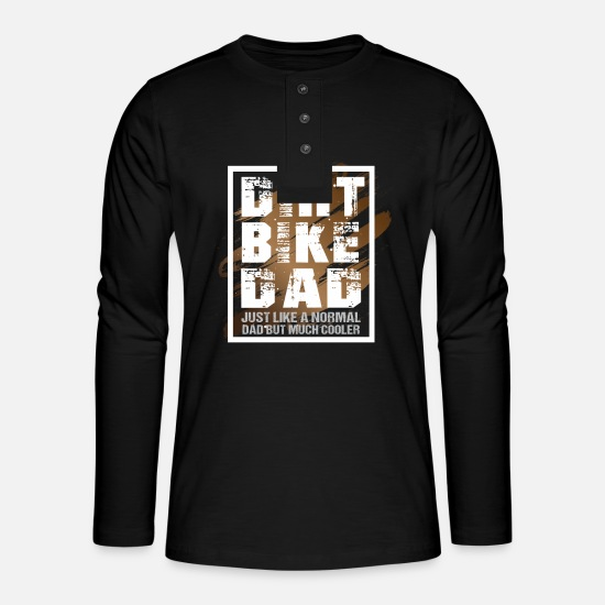 Rocker Long sleeve shirts - Dirt Bike Dad like a normal Dad but much cooler - Henley long-sleeved shirt black