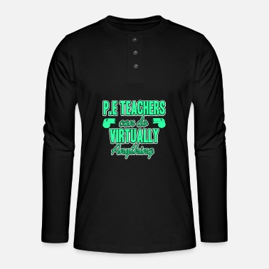 PE teacher - Henley long-sleeved shirt