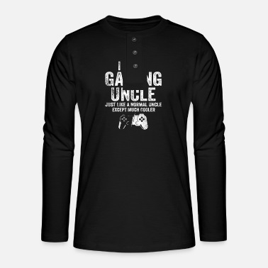 Gamer I Am A Gaming Uncle Funny Video Gamer Gift Video - Henley long-sleeved shirt
