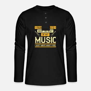 Instrument Musik - Pains been the root of my music - Henley Langarmshirt