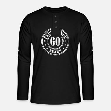 60 Years 60 years of experience - Henley long-sleeved shirt