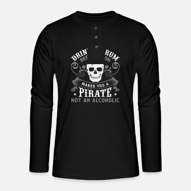 Suff Rum Alcohol Drinking Drink Schnaps Gift - Henley long-sleeved shirt