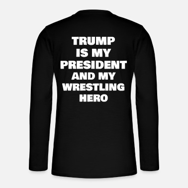 Trump is my President and my Wrestling Hero - Henley Langarmshirt