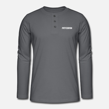 Psychotic - Henley long-sleeved shirt