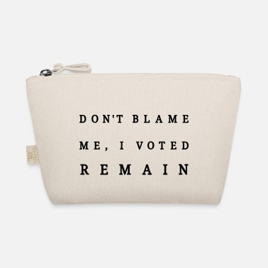 Remain, Dont Blame Me - The Wee Pouch