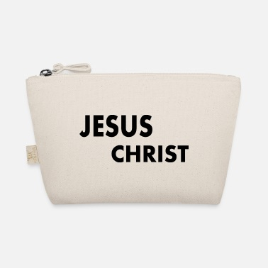 Jesus Christ jesus christ - The Wee Pouch