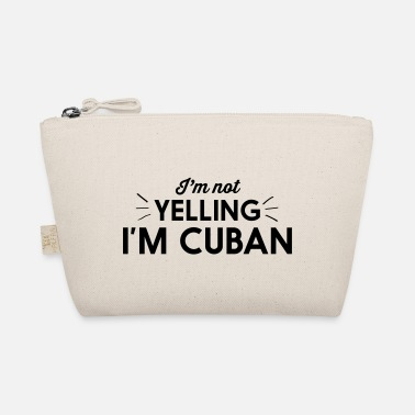 Im Not Yelling Im Cuban I'm Not Yelling I'm Cuban - The Wee Pouch
