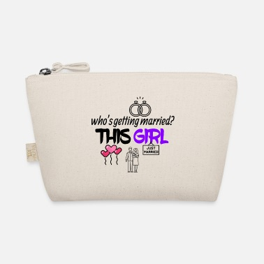 This girl is getting married - The Wee Pouch