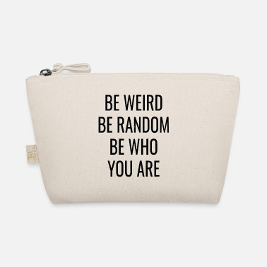 Sayings Sayings saying weird - The Wee Pouch