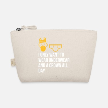 Lazy Underwear I Only Want To Wear Underwear And A Crown - The Wee Pouch