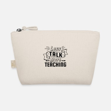 Less Talk More Teaching Teach School - Täschchen