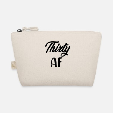 Birthday Thirty AF - The Wee Pouch