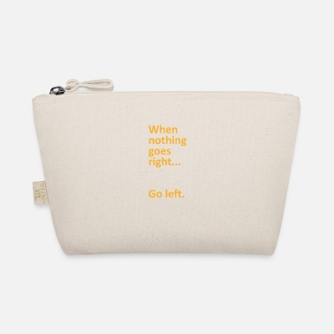 Gymnasium When nothing goes right go left college gift - The Wee Pouch