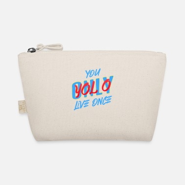 You Only YoLo Lol Once , One Life - The Wee Pouch
