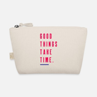 Good Things Take Time. Speak Up! - The Wee Pouch