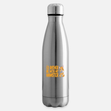 Hamster - I'd rather be with my hamster - Insulated Water Bottle