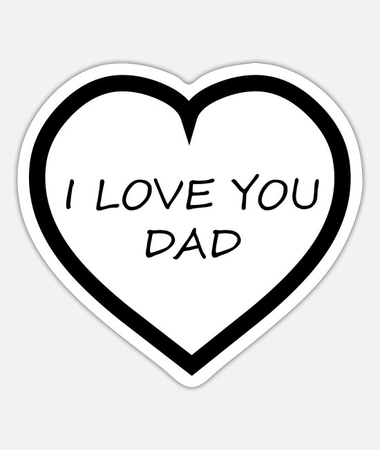 Mummy Stickers - I love you Dad - Sticker white mat