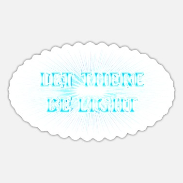 Spirituality Peace Light Let There Be Light! Es werde Licht! - Sticker