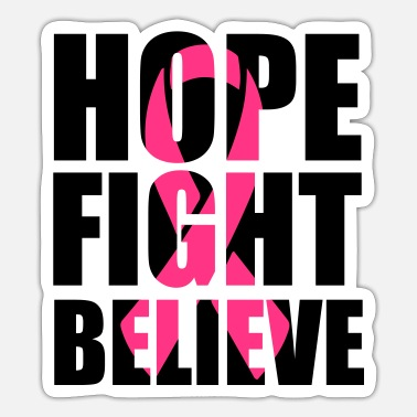 Fight Hope fight believe - Sticker