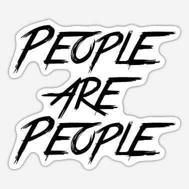 People PEOPLE ARE PEOPLE - Sticker