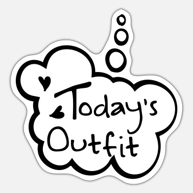 Outfit todays outfit - Sticker