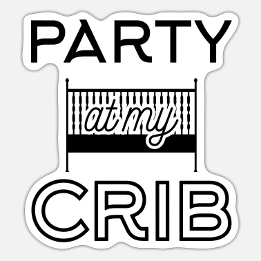 Crib Babydesign: Party at my crib - Sticker