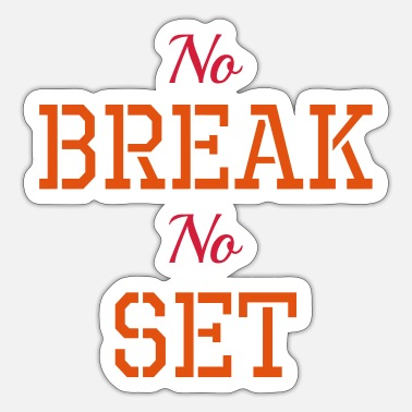 Set No break, No set - Sticker
