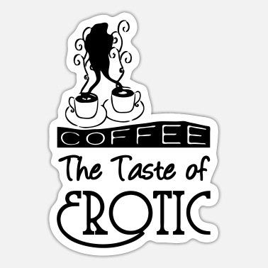 Erotic Coffee Erotic - Sticker
