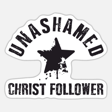 Christ-follower Unashamed Christ Follower - Sticker