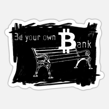Bank-zum-sitzen Bitcoin Be your own Bank - Sticker