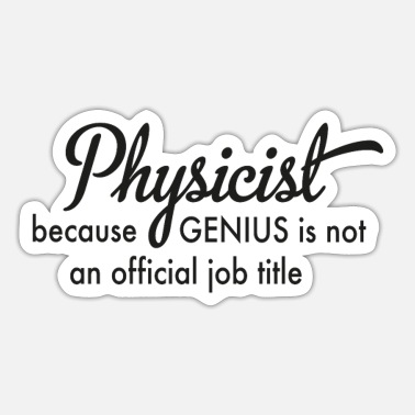 Physicist physicist - Sticker