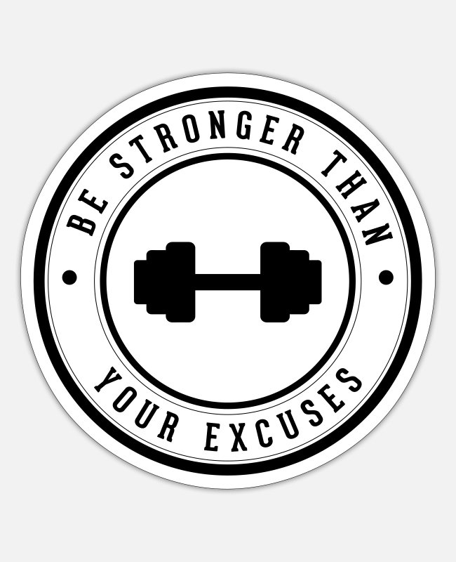Inspiration Stickers - Be stronger than your excuses - Sticker white matte
