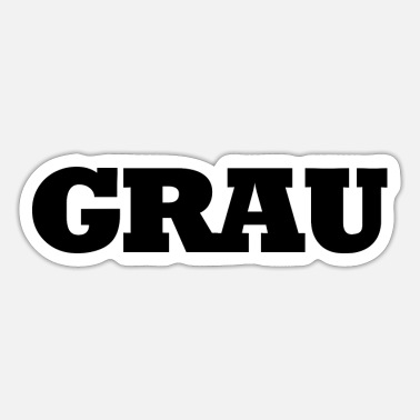 Grau grau - Sticker