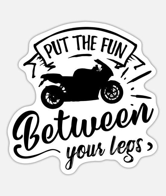put-the-fun-between-your-legs-motorrad-biker-leben-sticker.jpg