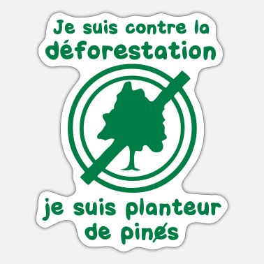 Deforestation planter pines against deforestation - Sticker