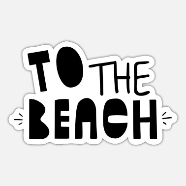 Beaches TO THE BEACH - Sticker