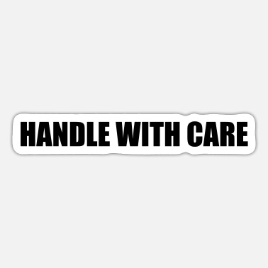 Handle Handle With Care - Sticker