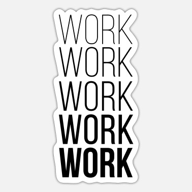 Worker Work Work Work Work Work - Sticker