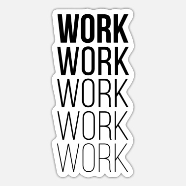 Worker Work Work Work Work - Sticker