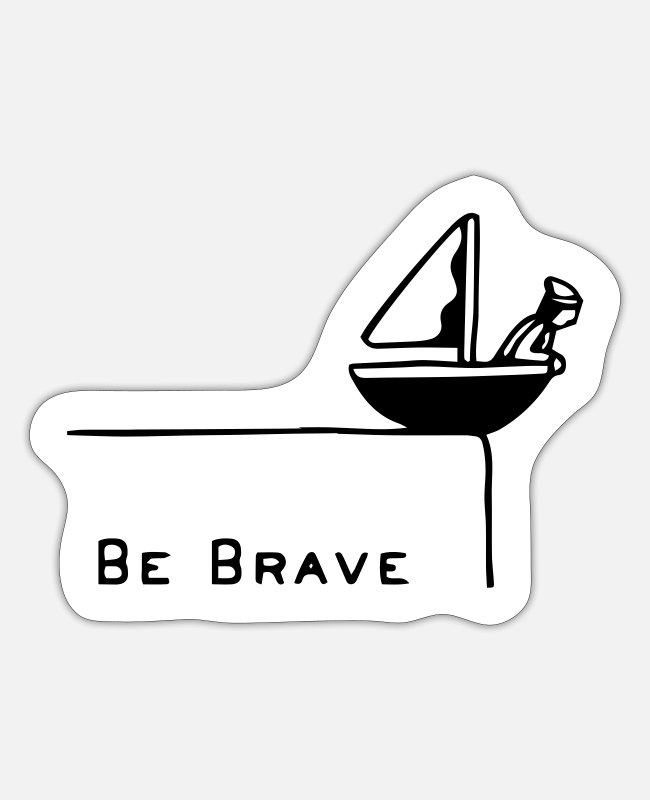 Attitude To Life Stickers - Be brave! Be Brave! - Sticker white matte