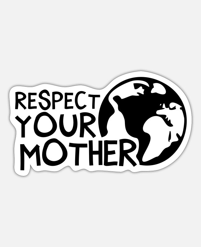 Fridays For Future Sticker - RESPECT YOUR MOTHER!, Mutter Erde, Umwelt, Öko - Sticker Mattweiß