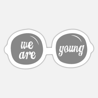 Young We Are Young - Sticker