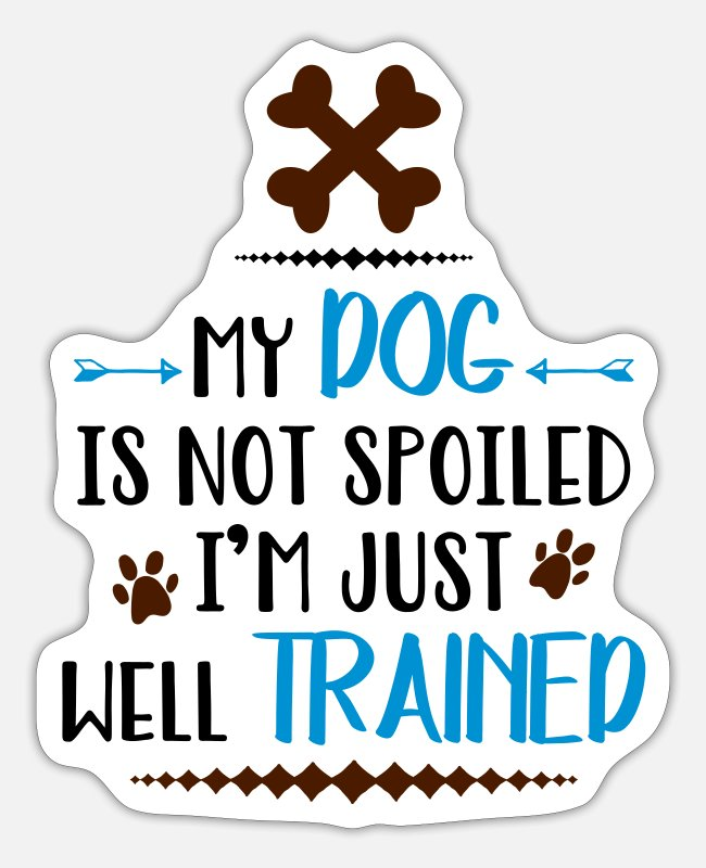 Dog Owner Stickers - Dog sayings - Sticker white matte