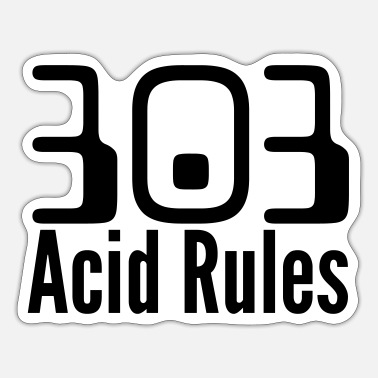 Tb 303 Acid Rules - DJ Street Wear - Techno / Electro - Sticker