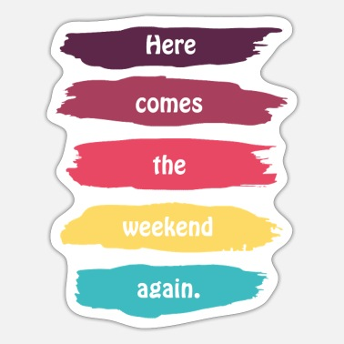 Weekend weekend - Sticker