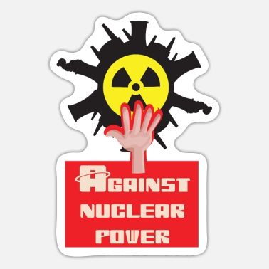Nuclear Waste Nuclear power nuclear phase-out yes and against nuclear power - Sticker