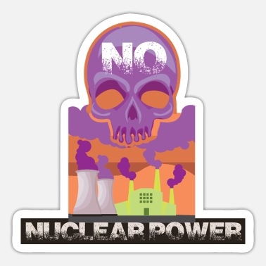 Nuclear Power Plant No nuclear power and nuclear power plant pro environmental protection - Sticker