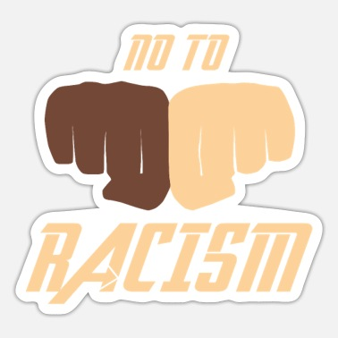 Racism No to racism - No To Racism! - Sticker