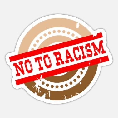 Racism No to racism - No To Racism - Sticker